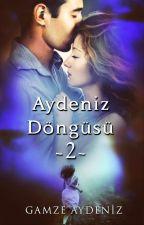 Aydeniz Döngüsü - 2 by GamzeAydenizz