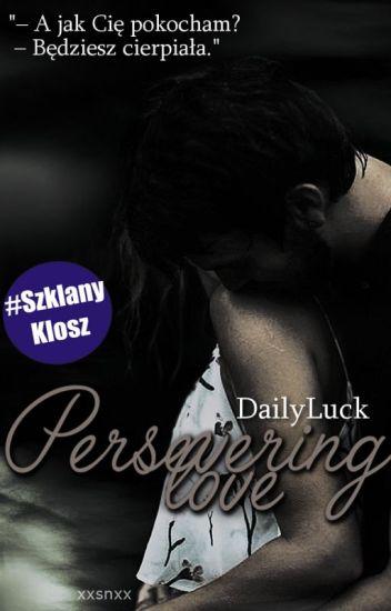 Perservering love