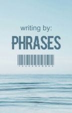 *~Phrases~* by you_remember