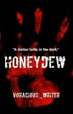HONEYDEW (A romantic thriller) REWRITING by voracious_writer
