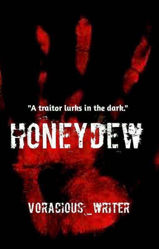 Honeydew (A romantic thriller) #Wattys2016 by voracious_writer