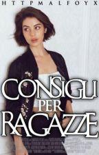 Consigli Per Ragazze. ♕ by httpmalfoyx