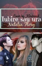 Iubire sau ura by NataliaFlory