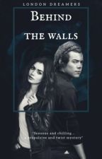 BEHIND THE WALLS by LondonDreamers
