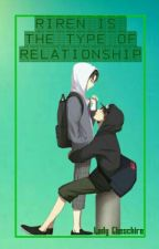 Riren Is the Type Of Relationship    1 by Mikx_Cheschire