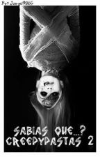 Sabias que creepypastas 2  by Jorge9865