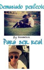 Demasiado Perfecto Para Ser Real (Dani Auryn) by its_blueunicorn_jdr