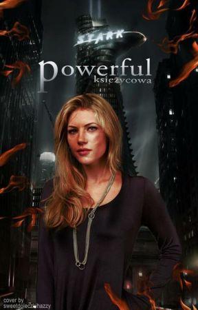Powerful by Ksiezycowa