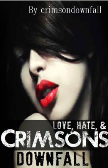 Love, Hate, and Crimson's Downfall