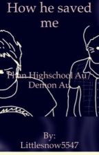 How he saved me (Phan Highschool Demon AU) by Littlesnow5547