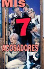 Mis 7 Acosadores by SarahiRamirez1