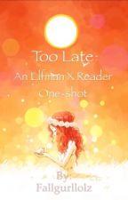 Too Late ( an Elfman X Reader one shot) by fallgurllolz