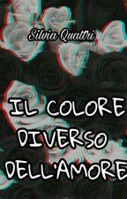 Il Colore Diverso Dell'amore by SilviaQuattri
