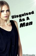 Disguised As A Man by idontknowshiz
