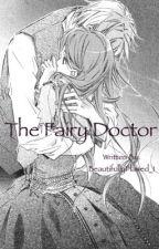 The Fairy Doctor(boyxgirl) by VampireFreak_99