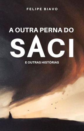 A Outra Perna do Saci by FelipeBiavo