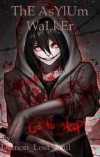 The Asylum Walker by Demon_Lost_Soul