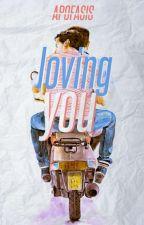 [B1] Loving You [END] (On Editing) by apofasis