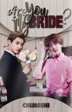 Are you my Bride? • Chanbaek • Wolno pisane by chimsshi