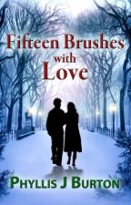 FIFTEEN BRUSHES WITH LOVE by PhyllisBurton