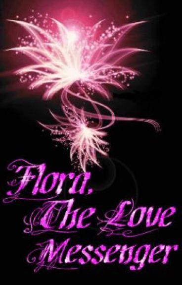 Flora, The Love Messenger