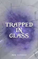 Trapped in Glass by anon_wildebeest