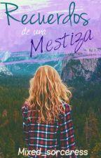 Recuerdos de una Mestiza - EN PAUSA - UMD#2 by Mixed_sorceress