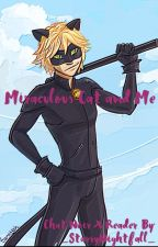 (Chat Noir/Adrien X Reader) Miraculous Cat And Me by _StarryNightfall_