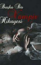 Başka Bir Vampir Hikayesi by diloshady