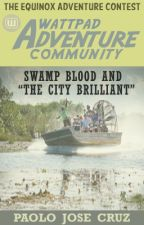 "Swamp Blood and ""The City Brilliant"" by paolojcruz"