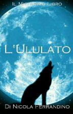 L'Ululato (IN REVISIONE) by Nik02003
