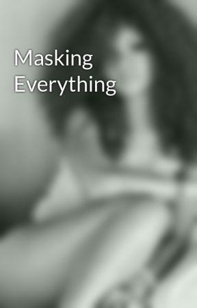 Masking Everything  by adesuwa__