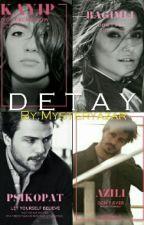 DETAY  by Mysteryazar