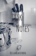 Desk Notes by DelilahBlackthorn