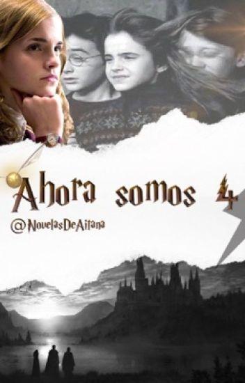 Ahora somos 4 - Hogwarts y tú || Harry Potter