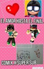 El Amor Hasta El Final Super X Comix by roxannacreepywoods
