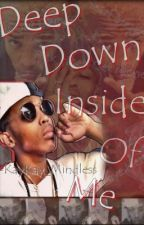 Deep Down Inside Of Me ~Prodigy Story~ by kaykay_mindless