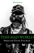 This Mad World by Silverstream4