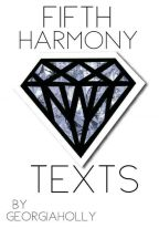 Fifth Harmony Text Imagines (Fifth Harmony/ you) by GeorgiaHolly