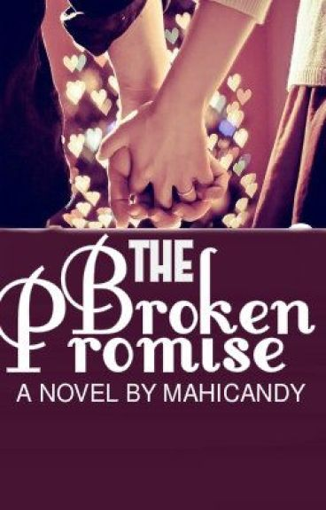 The Broken Promise by mahiCandy