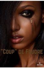 """Femme battue entre nous sa a été le   """"Coup """" de Foudre by diez31diez"""