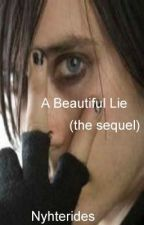 A Beautiful Lie- the sequel (lgbt Jared Leto Ville Valo fan fic boyxboy) by Nyhterides