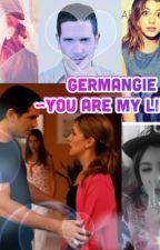 Germangie<You are my life>✔️ by leliandangieletta