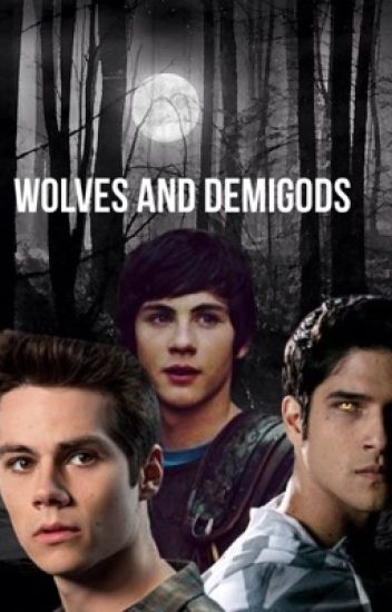 Wolves and Demigods (Percy Jackson and Teen Wolf crossover)