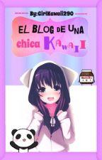 El BLOG de una chica Kawaii by GirlKawaii290