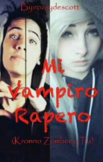 Mi Vampiro Rapero (Kronno Zomber Y Tu)||Terminada||