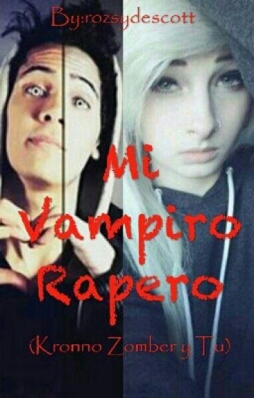 Mi Vampiro Rapero (Kronno Zomber Y Tu)