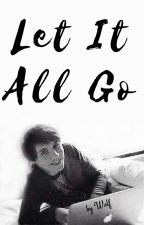 Let It All Go / Dan Howell (#Wattys2016) by writing-wolf