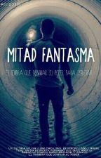 Mitad Fantasma by feer216