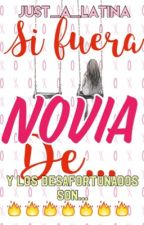 Si yo fuera novia de... by Just_A_Latina